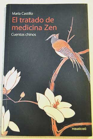 Tratado De Medicina Zen,El por María Castillo y Lojendio