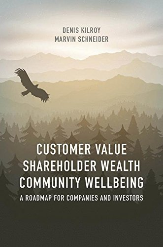 Customer Value, Shareholder Wealth, Community Wellbeing: A Roadmap for Companies and Investors (Hybrid Thinking)