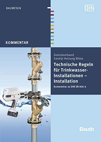 Technische Regeln für Trinkwasser-Installationen: Installation Kommentar zu DIN EN 806-4 (Beuth Kommentar) Din Installation