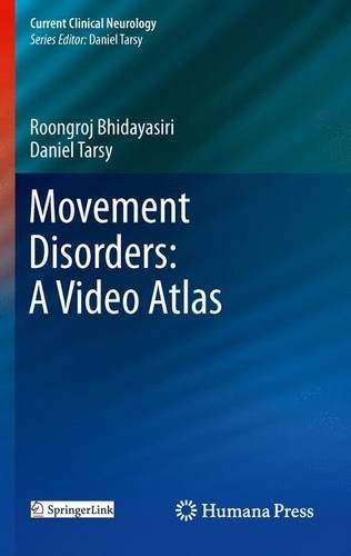 Movement Disorders: A Video Atlas (Current Clinical Neurology)