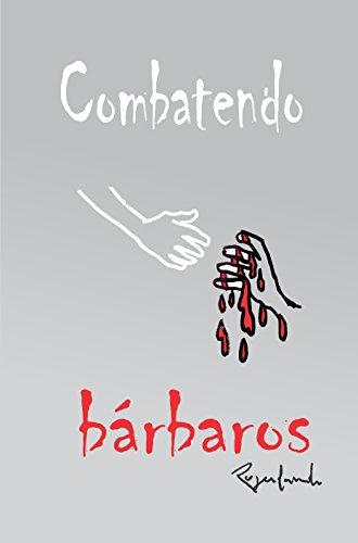 Combatendo bárbaros (Portuguese Edition) por Rogerlando Cavalcante