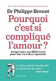 Pourquoi C Est Si Compliqué L Amour Philippe Brenot