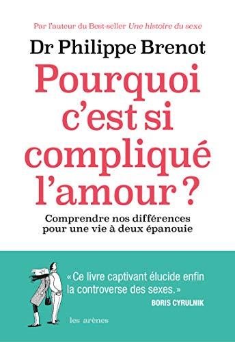 Pourquoi c'est si compliqué l'amour? par  Philippe Brenot