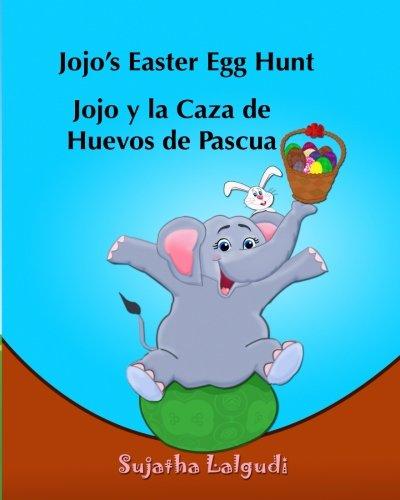 Children's Spanish book: Jojo's Easter Egg Hunt. Lolo y la Caza de Huevos de Pas: Libros para niños.Spanish childrens book,(Cuentos para Dormir 3 a 8 ... 11 (Bilingual Spanish books for children)