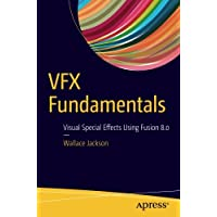 Vfx Fundamentals: Visual Special Effects Using Fusion