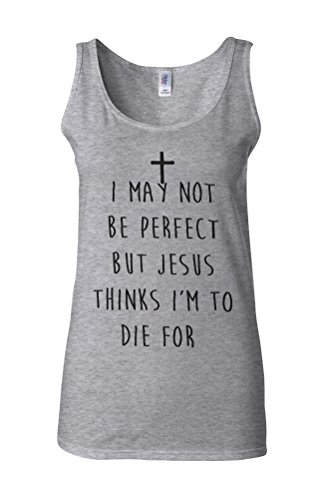 I May Not Be Perfect But Jesus Thinks I`m To Die For Novelty White Femme Women Tricot de Corps Tank Top Vest Gris Sportif