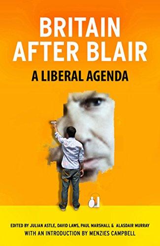 Britain After Blair: A Liberal Agenda