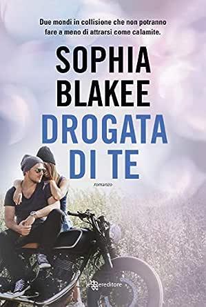 Drogata di te (Leggereditore) eBook: Sophia Blakee: Amazon.it ...