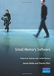 Small Memory Software: Patterns for systems with limited memory (Software Patterns Series): Patterns for Limited Memory Systems