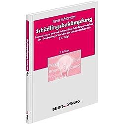 Schädlingsbekämpfung: Basiswissen zur sach- und fachgerechten Schädlingsprophylaxe und -bekämpfung in Betrieben der Lebensmittelindustrie