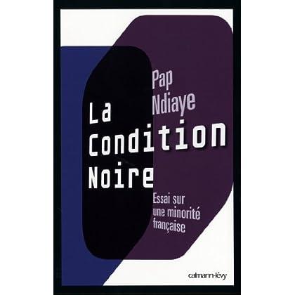 La Condition noire : Essai sur une minorité française (Sciences Humaines et Essais)