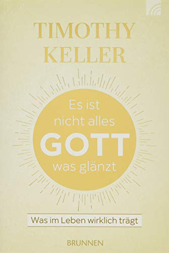 Buchseite und Rezensionen zu 'Es ist nicht alles Gott, was glänzt' von Timothy Keller