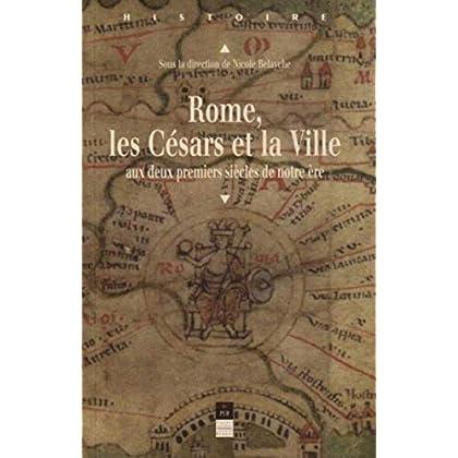Rome, les Césars et la Ville aux deux premiers siècles de notre ère
