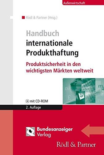 Handbuch internationale Produkthaftung: Produktsicherheit in den wichtigsten Märkten weltweit