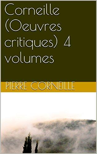 Livres gratuits Corneille (Oeuvres critiques) 4 volumes pdf, epub ebook