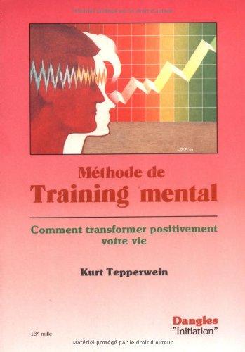 Méthode de training mental : Comment transformer positivement votre vie