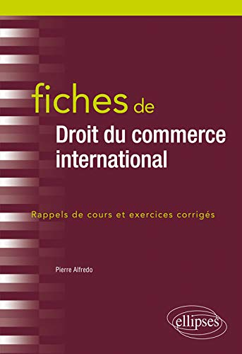 Fiches de Droit du commerce international par Alfredo Pierre