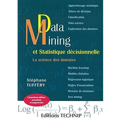 Data Mining et Statistique décisionnelle : La science des données