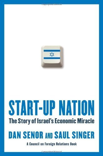 Start-up Nation: The Story of Israel's Economic Miracle by Senor, Dan, Singer, Saul (2009) Hardcover