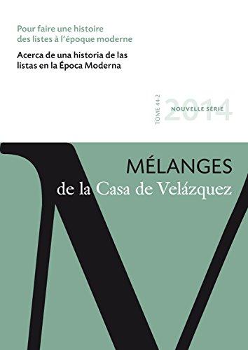 Pour faire une histoire des listes à l'époque moderne: Mélanges de la Casa de Velázquez 44-2