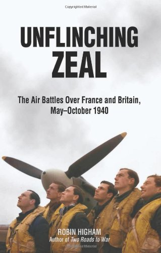 unflinching-zeal-the-air-battles-over-france-and-britain-may-october-1940
