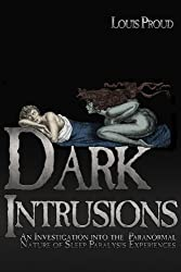 DARK INTRUSIONS: An Investigation into the Paranormal Nature of Sleep Paralysis Experiences (English Edition)