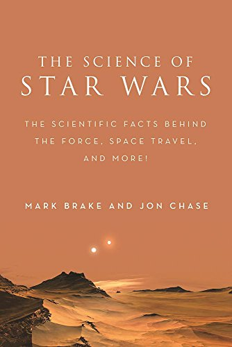 the-science-of-star-wars-the-scientific-facts-behind-the-force-space-travel-and-more