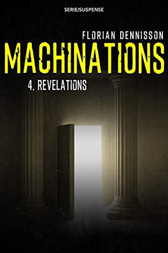 Couverture du livre Machinations: Épisode 4 : Révélations