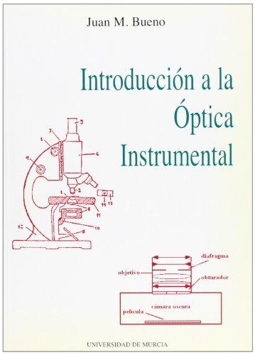Introduccion a la Optica Instrumental por Juan Manuel Bueno Garcia