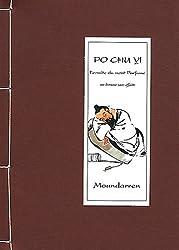 Po Chu Yi - l'Ermite du Mont Parfumé