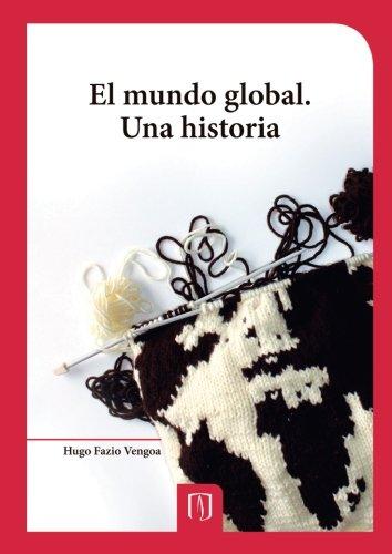 Descargar Libro El mundo global: Una historia de Mr. Hugo Fazio Vengoa
