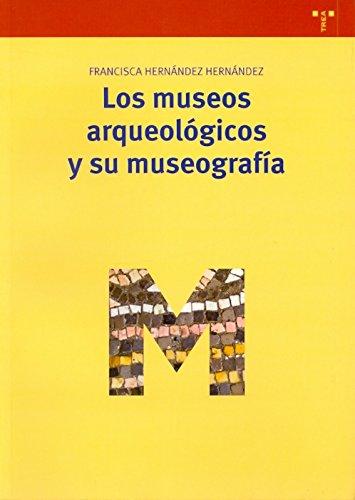 MUSEOS ARQUEOLOGICOS Y SU MUSEOGRAFIA,LOS