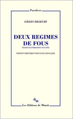 Deux régimes de fous. Textes et entretiens 1975-1995