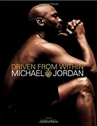 Driven from Within by Michael Jordan (2006-11-21)