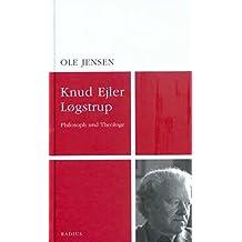 Knud Ejler Logstrup: Philosoph und Theologe