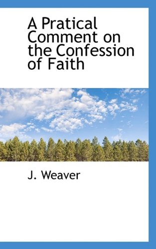 A Pratical Comment on the Confession of Faith