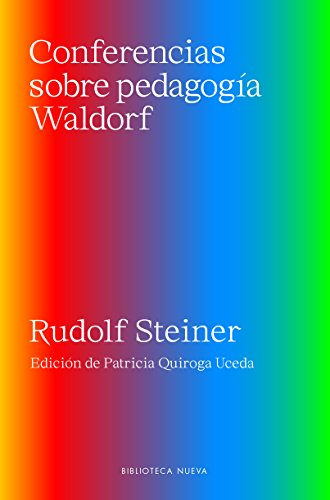 CONFERENCIAS SOBRE PEDAGOGÍA WALDORF (ENSAYO) por Rudolf Steiner