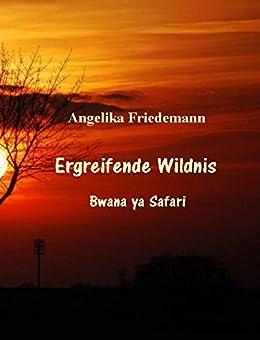Ergreifende Wildnis: Bwana ya Safari (Kenya 2) von [Friedemann, Angelika]