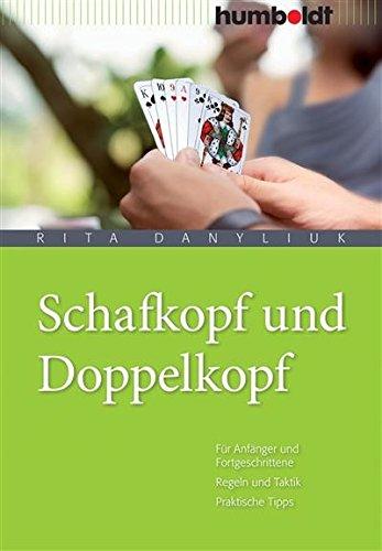 Schafkopf und Doppelkopf: Regeln und Taktik. Praktische Tipps, verständlich erklärt. Für...