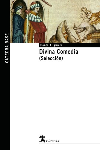 Divina Comedia (Selección) (Cátedra Base) por Dante Alighieri