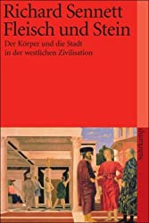 Fleisch und Stein: Der Körper und die Stadt in der westlichen Zivilisation (suhrkamp taschenbuch)