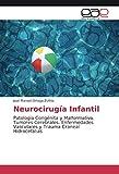 Neurocirugía Infantil: Patología Congénita y Malformativa. Tumores Cerebrales. Enfermedades Vasculares y Trauma Craneal Hidrocefalias