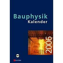 Bauphysik-Kalender 2006: Schwerpunkt: Brandschutz