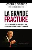 La grande fracture: Les sociétés inégalitaires et ce que nous pouvons faire pour les changer