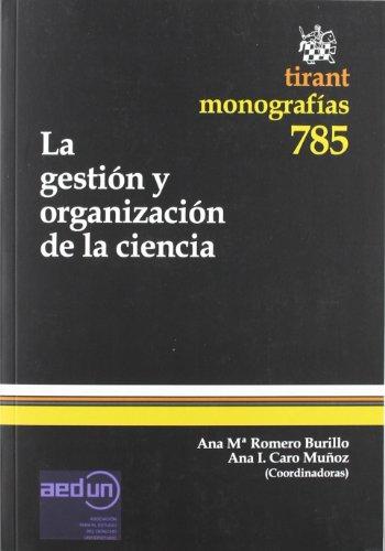 Gestion y organizacion de la ciencia, la (Monografias Tirant)
