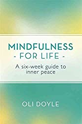 [(Mindfulness for Life : A Six-Week Guide to Inner Peace)] [By (author) Oli Doyle] published on (January, 2016)
