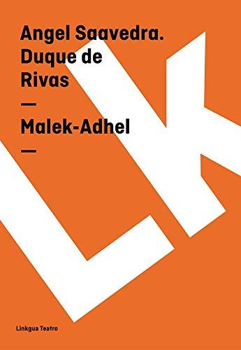 Malek-Adhel (Teatro) por Angel Saavedra. Duque de Rivas