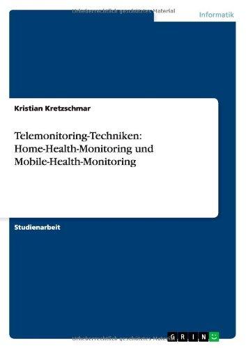 Telemonitoring-Techniken: Home-Health-Monitoring und Mobile-Health-Monitoring
