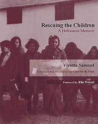 Rescuing the Children: A Holocaust Memoir