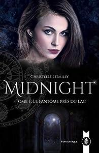 Midnight, tome 1 : Le fantôme près du lac par Christelle Lebailly